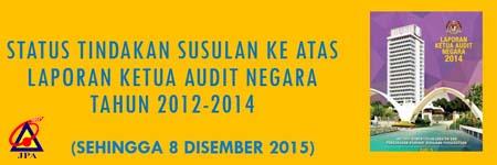Status Tindakan Susulan Ke Atas Laporan Ketua Audit Negara Tahun 2012-2014