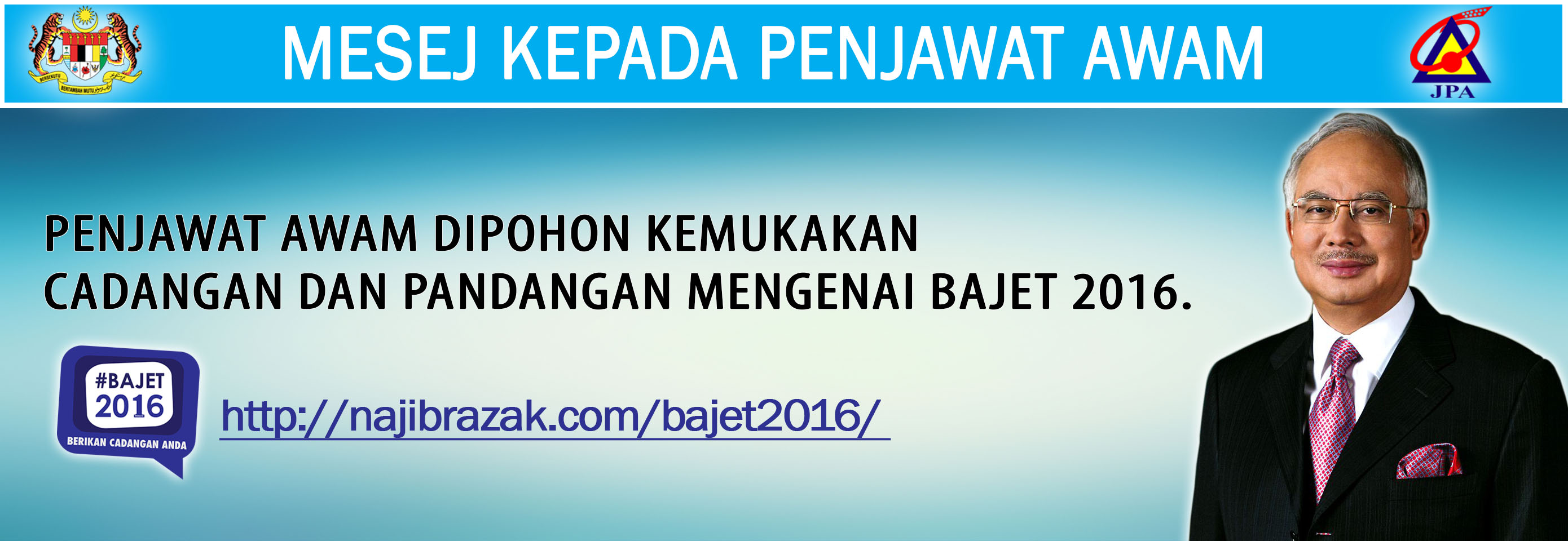MESEJ: Penjawat awam dipohon untuk mengemukakan cadangan dan pandangan mengenai Bajet 2016